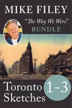 Mike Filey's Toronto Sketches, Books 1–3, Mike Filey