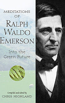 Meditations of Ralph Waldo Emerson, Chris Highland
