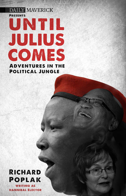Until Julius Comes, Richard Poplak
