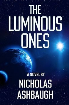 The Luminous Ones, Nicholas Ashbaugh