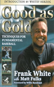 Good as Gold: Techniques for Fundamental Baseball, Frank White