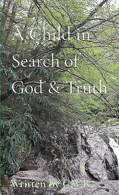 A Child in Search of God & Truth, Connie Wright Roberts
