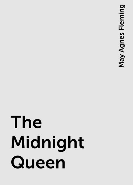 The Midnight Queen, May Agnes Fleming