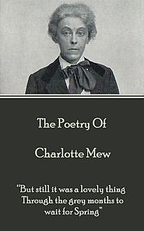 The Poetry Of Charlotte Mew, Charlotte Mew