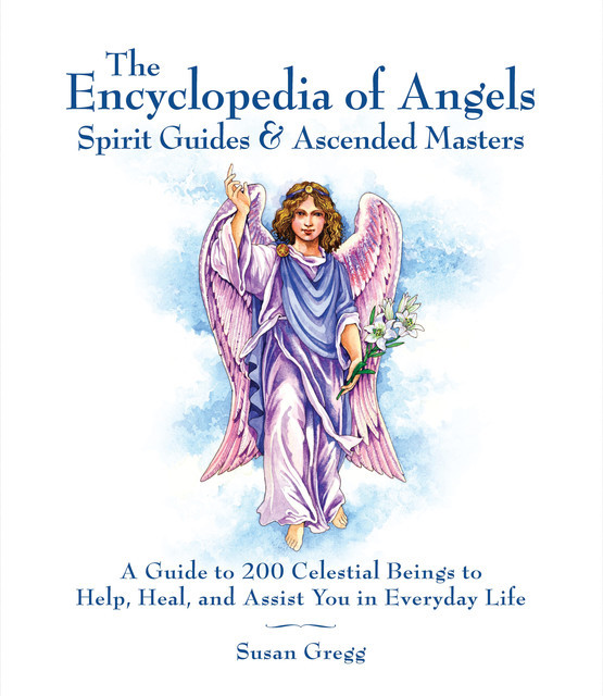 The Complete Encyclopedia of Angels, Susan Gregg