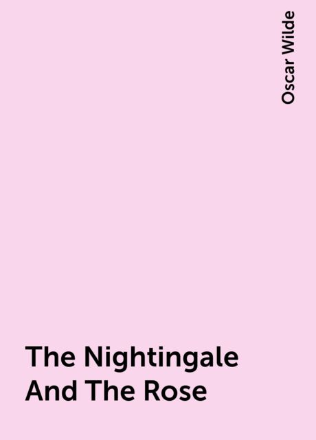The Nightingale And The Rose, Oscar Wilde