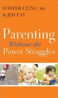 Parenting without the Power Struggles, Foster Cline