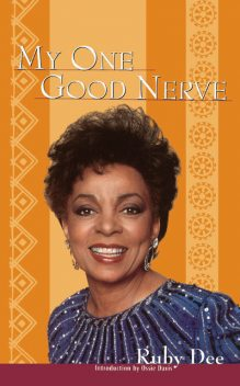 My One Good Nerve, Ruby Dee