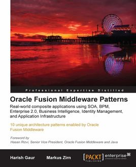 Oracle Fusion Middleware Patterns, Harish Gaur, Markus Zirn