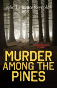Murder Among the Pines, John Reynolds