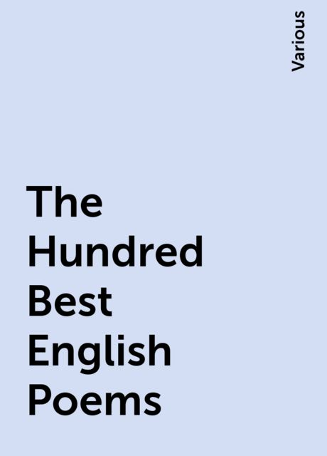 The Hundred Best English Poems, Various