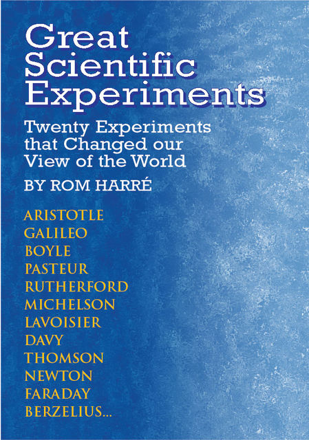 Great Scientific Experiments, Rom Harre