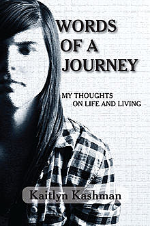 Words of a Journey, Kaitlyn Kashman