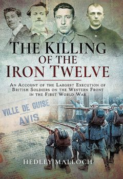 The Killing of the Iron Twelve, Hedley Malloch