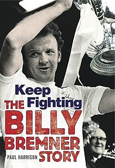 Keep Fighting (The Billy Bremner Story), Paul Harrison