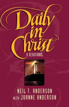 Daily in Christ, Neil T.Anderson, Joanne Anderson