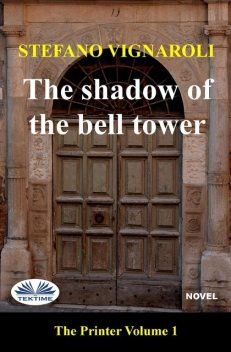 The Shadow Of The Bell Tower, Stefano Vignaroli