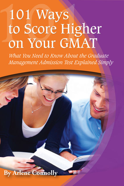 101 Ways to Score Higher on Your GMAT, Arlene Connolly
