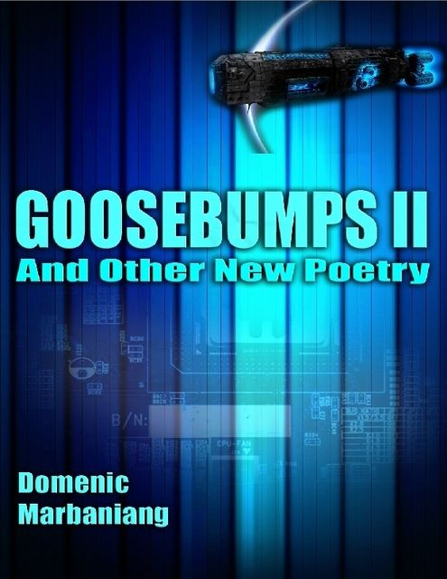 Goosebumps II: And Other New Poetry, Domenic Marbaniang