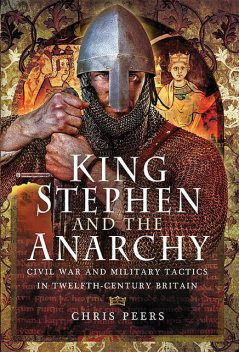 King Stephen and The Anarchy, Chris Peers