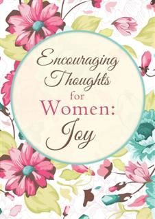 Encouraging Thoughts for Women: Joy, Compiled by Barbour Staff