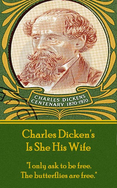 Is She His Wife, Charles Dickens