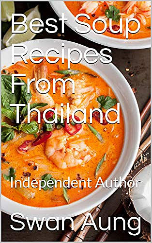 Best Soup Recipes From Thailand, Swan Aung