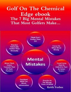 The Seven Big Mental Mistakes That Most Golfers Make, Keith Forbes