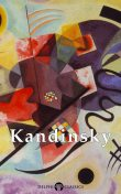 Collected Works of Wassily Kandinsky US (Delphi Classics), Wassily Kandinsky