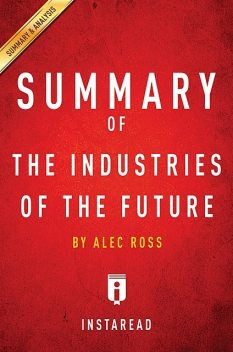 Summary of The Industries of the Future, Instaread