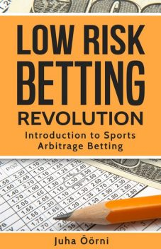 Low Risk Betting Revolution, Juha Öörni