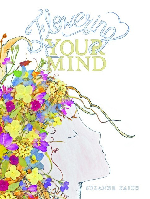 Flowering Your Mind, Suzanne Faith