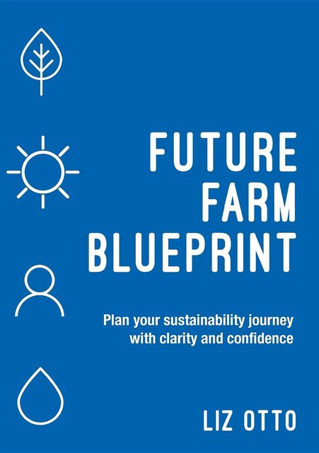 Future Farm Blueprint, Liz Otto