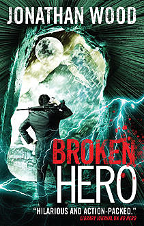 Broken Hero, Jonathan Wood