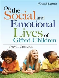 On the Social and Emotional Lives of Gifted Children, Tracy Cross