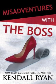 Misadventures with the Boss, Kendall Ryan
