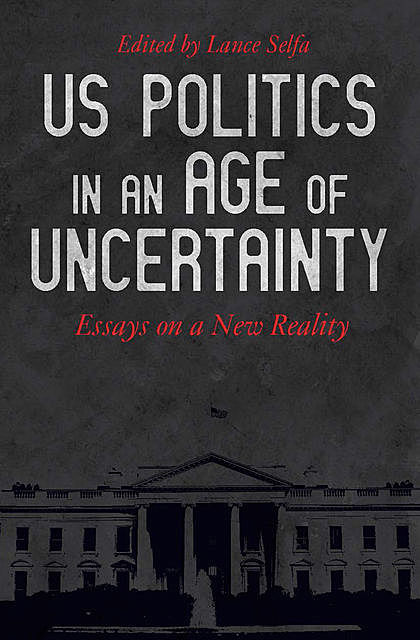 US Politics in an Age of Uncertainty, Lance Selfa
