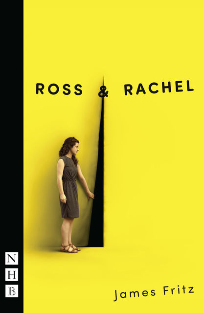 Ross & Rachel (NHB Modern Plays), James Fritz