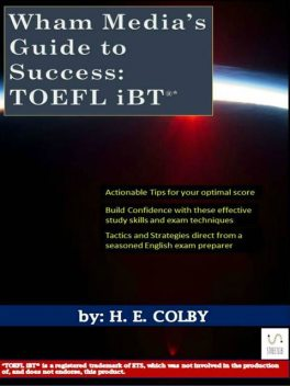 Wham Media's Guide to Success: TOEFL iBT®, H.E.Colby