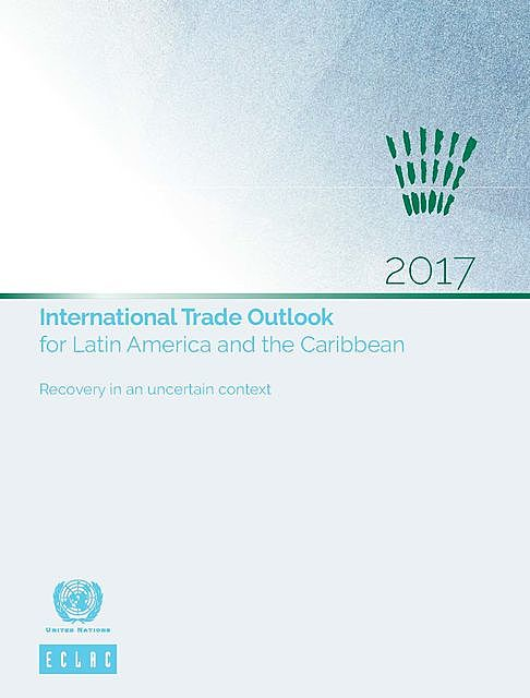 International Trade Outlook for Latin America and the Caribbean 2017, Economic Commission for Latin America, the Caribbean