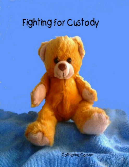 Fighting for Custody, Catherine Carson
