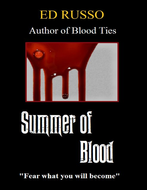 Summer of Blood, Ed Russo