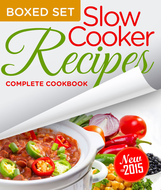 Slow Cooker Recipes Complete Cookbook (Boxed Set), Speedy Publshing