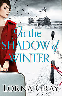 In the Shadow of Winter, Lorna Gray