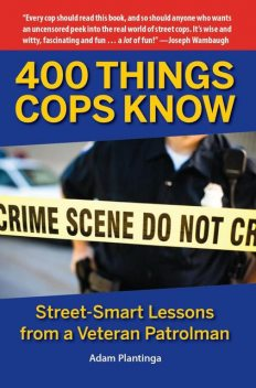 400 Things Cops Know, Adam Plantinga