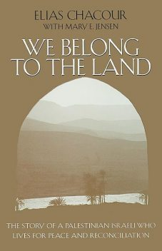 We Belong to the Land, Elias Chacour, Mary E. Jensen