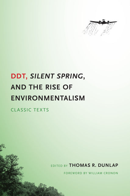 DDT, Silent Spring, and the Rise of Environmentalism, Thomas Dunlap