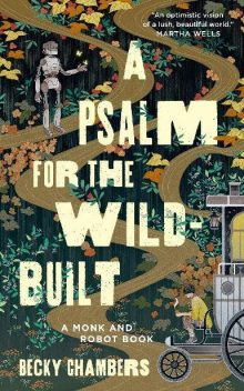 A Psalm for the Wild-Built, Becky Chambers