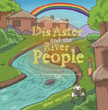 Dis Aster and the River People, Brenda Williams
