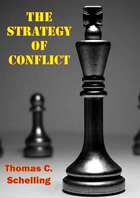 The Strategy Of Conflict, Thomas C. Schelling